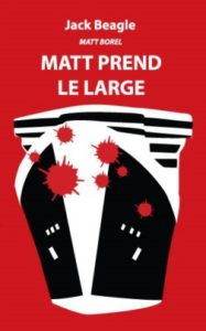 vol 3 - Matt-prend-le-large