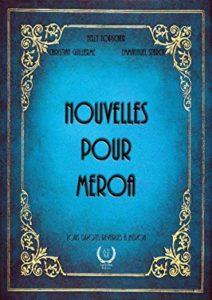 Nouvelles pour Meroa-Recueil à trois plumes